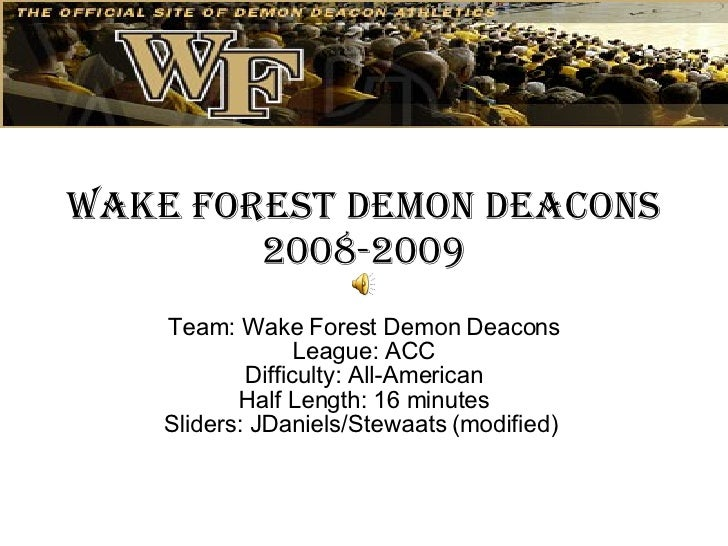 Wake Forest Demon Deacons 2008-2009 Team: Wake Forest Demon Deacons League: ACC Difficulty: All-American Half Length: 16 m...