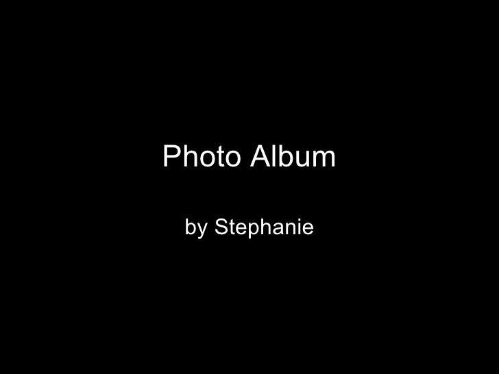 Photo Album by Stephanie