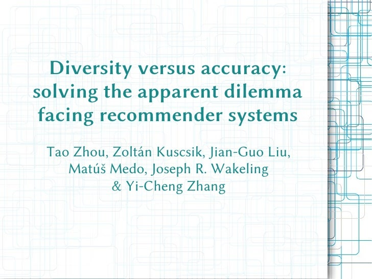 Diversity versus accuracy: solving the apparent dilemma facing recommender systems