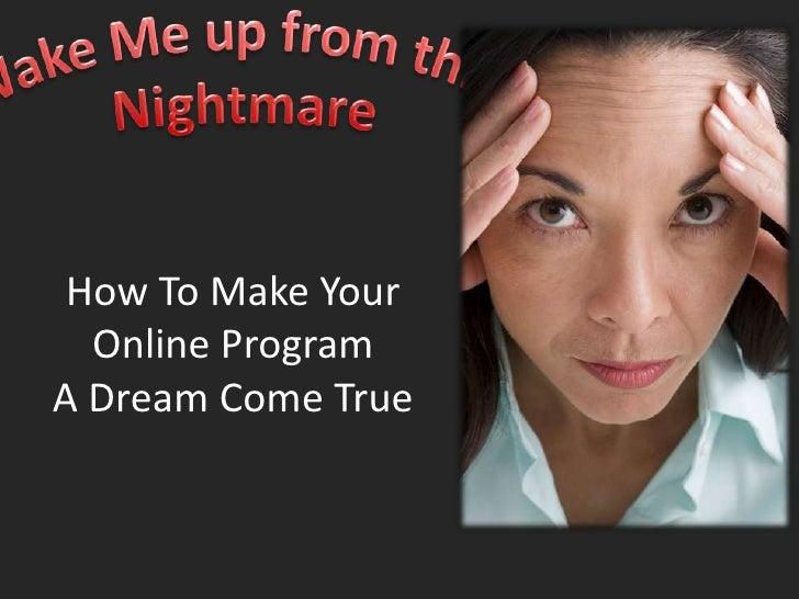 How To Make Your  Online ProgramA Dream Come True