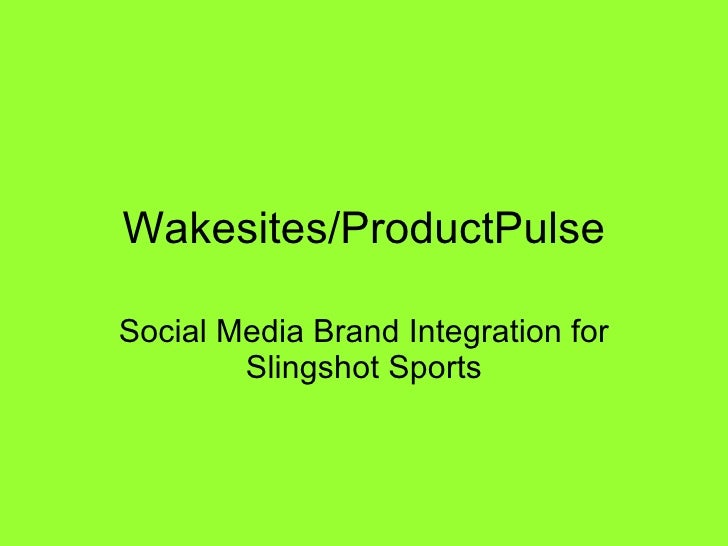 Wakesites/ProductPulse Social Media Brand Integration for Slingshot Sports