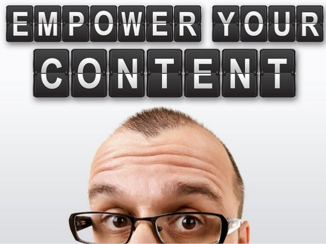 Empower your Content