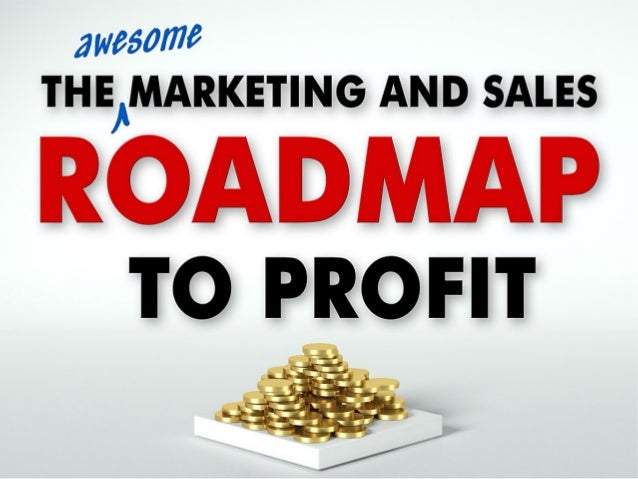 The awesome Marketing and Sales ROADMAP to profit