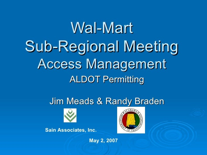 Wal-MartSub-Regional Meeting Access Management           ALDOT Permitting   Jim Meads & Randy Braden  Sain Associates, Inc...