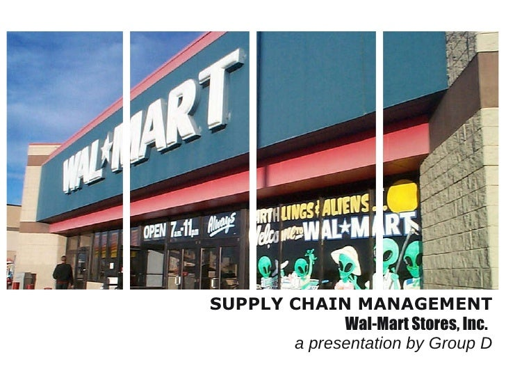 Sam's Clubs SUPPLY CHAIN MANAGEMENT Wal-Mart Stores, Inc.   a presentation by Group D