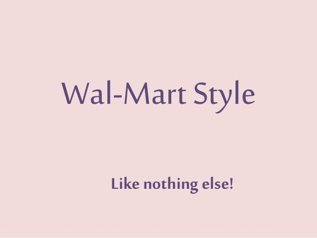 Wal-Mart Style!