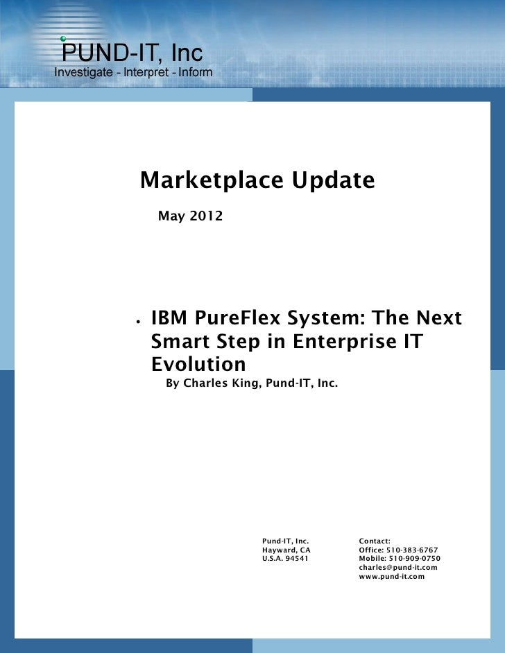 Marketplace Update    May 2012   IBM PureFlex System: The Next    Smart Step in Enterprise IT    Evolution     By Charles...