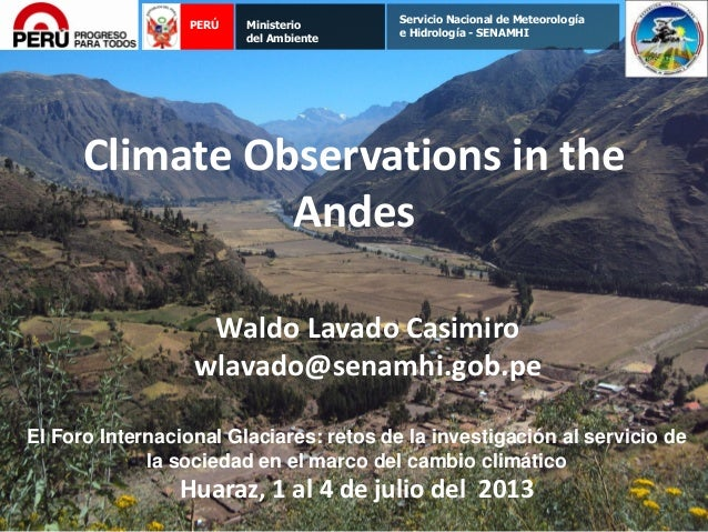 PERÚ Ministerio del Ambiente Servicio Nacional de Meteorología e Hidrología - SENAMHI Climate Observations in the Andes Wa...