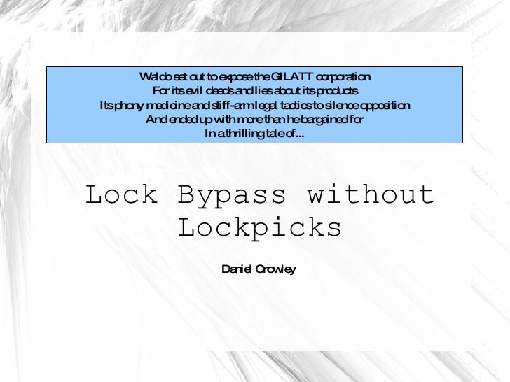 Lock Bypass without Lockpicks (see notes for story)