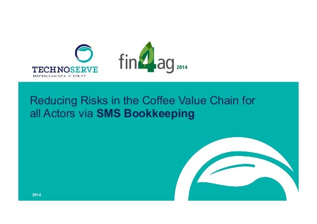 2014 Reducing Risks in the Coffee Value Chain for all Actors via SMS Bookkeeping