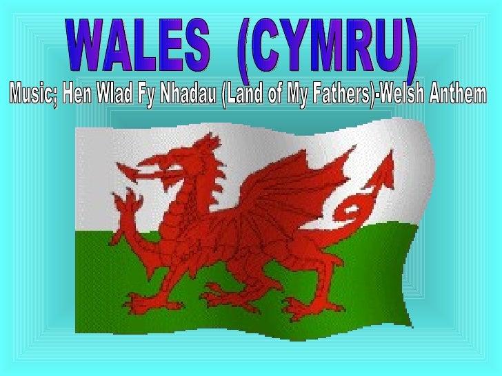 WALES  (CYMRU) Music; Hen Wlad Fy Nhadau (Land of My Fathers)-Welsh Anthem