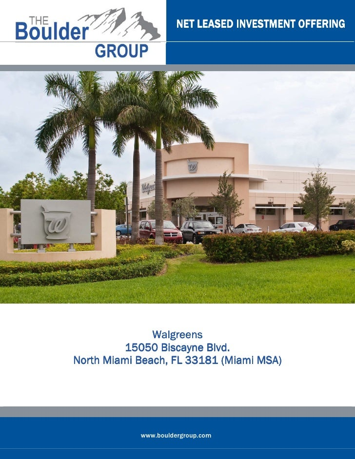 NET LEASED INVESTMENT OFFERING               Walgreens         15050 Biscayne Blvd.North Miami Beach, FL 33181 (Miami MSA)...