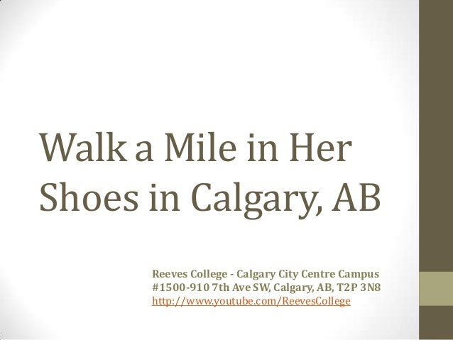 Walk a Mile in HerShoes in Calgary, ABReeves College - Calgary City Centre Campus#1500-910 7th Ave SW, Calgary, AB, T2P 3N...