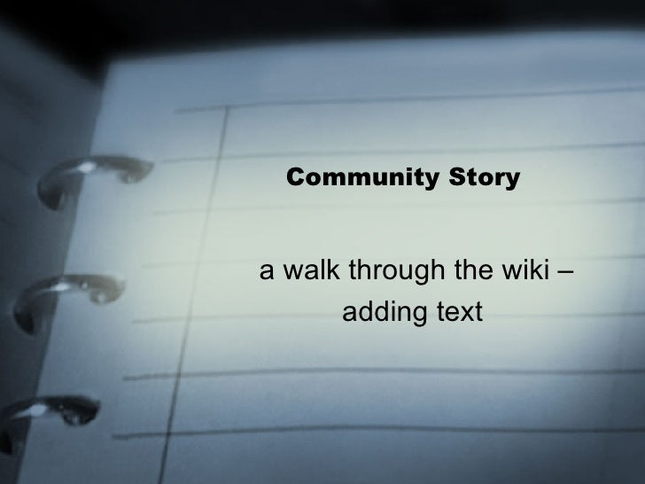 Community Story a walk through the wiki – adding text