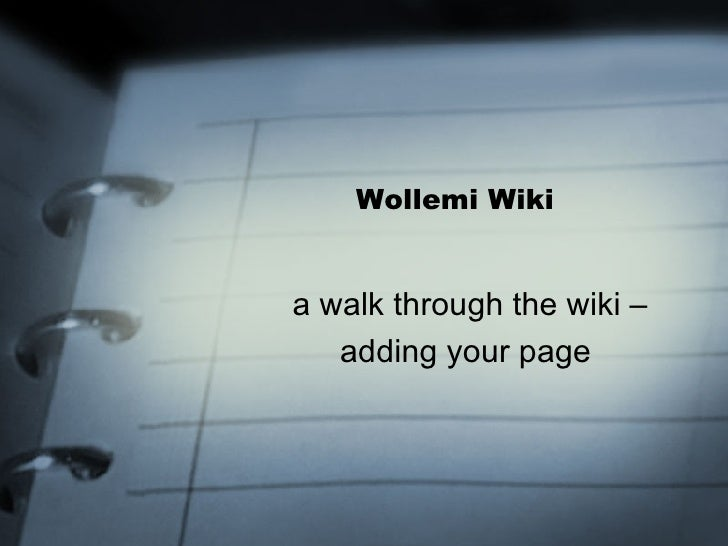 Wollemi Wiki a walk through the wiki – adding your page