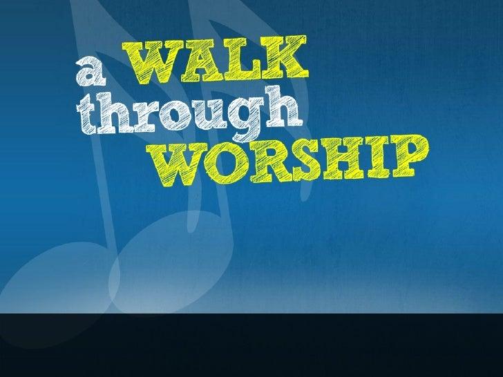 Walk through Worship