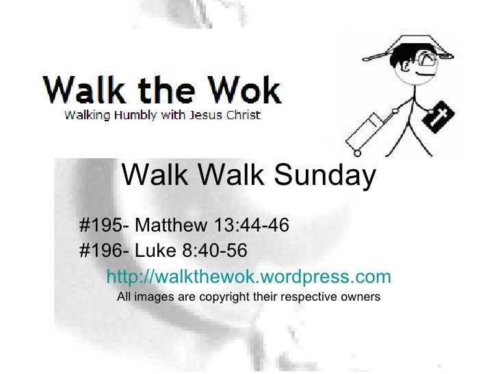 Walk Walk Sunday Lesson 195 & 196 (2007-05-06)