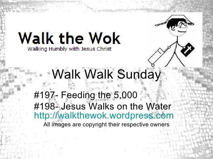 Walk Walk Sunday Lessons 197 & 198 (2007-05-13)