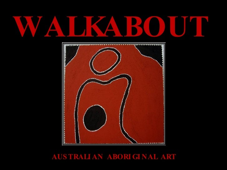 WALKABOUT AUSTRALIAN ABORIGINAL ART
