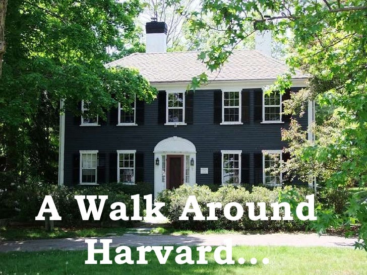 A Walk Around  Harvard…