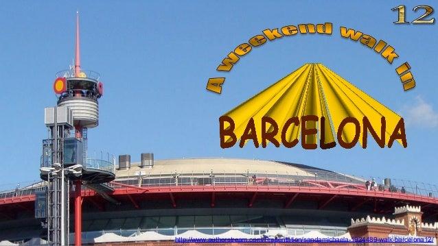 http://www.authorstream.com/Presentation/sandamichaela-1924489-walk-barcelona12/