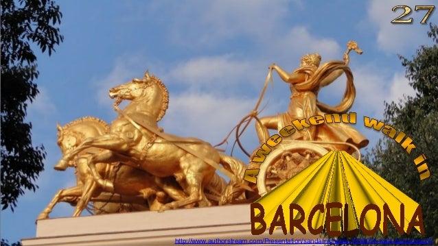 http://www.authorstream.com/Presentation/sandamichaela-1936055-walk-barcelona27/