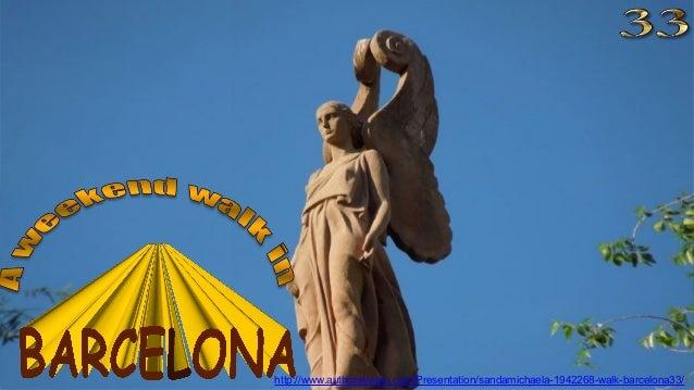 http://www.authorstream.com/Presentation/sandamichaela-1942268-walk-barcelona33/