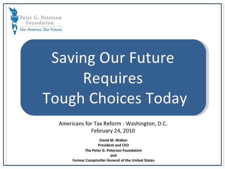 Defense Saving Our Future  Requires  Tough Choices Today Americans for Tax Reform - Washington, D.C. February 24, 2010 Dav...
