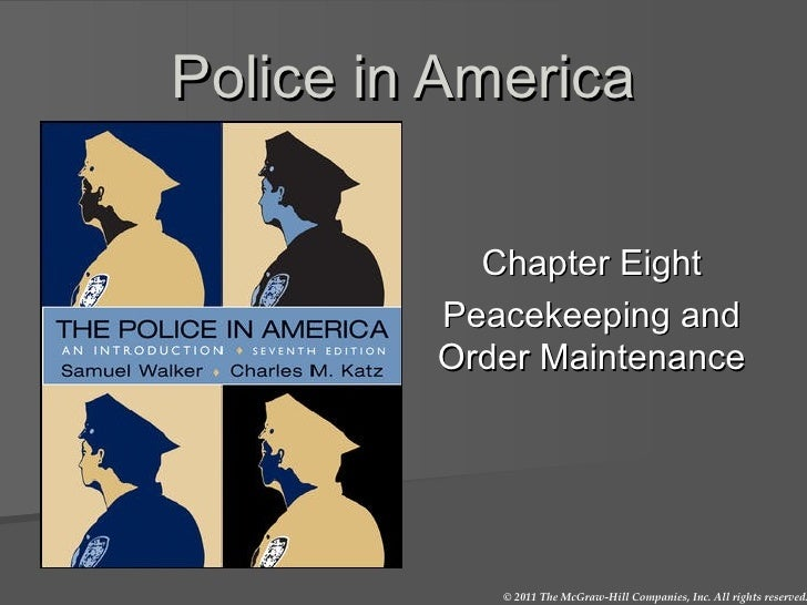 Police in America Chapter Eight Peacekeeping and Order Maintenance