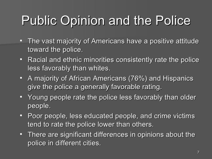 public opinion of police by different 2015-3-23  introduction public opinion is the summation  organized interest are not massive persuaders of public policy and different.