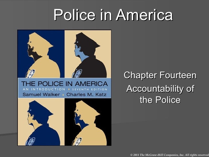 Police in America Chapter Fourteen Accountability of the Police