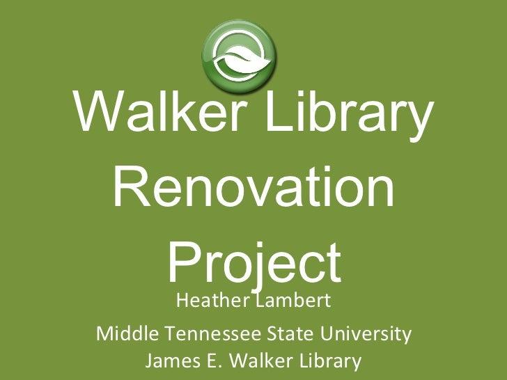 Walker library renovation project