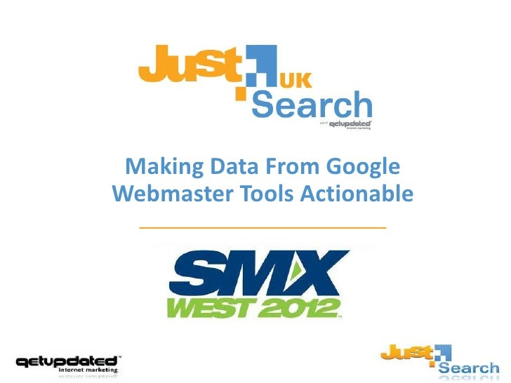 Making Data From GoogleWebmaster Tools Actionable