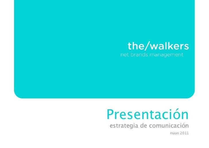 Presentaciónestrategia de comunicación                   mayo 2011