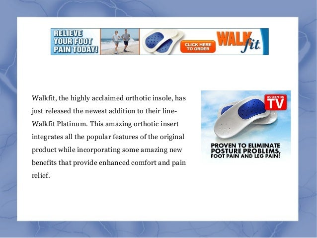 Walkfit, the highly acclaimed orthotic insole, has just released the newest addition to their line- Walkfit Platinum. This...