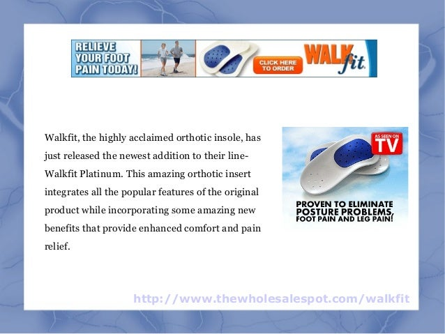 http://www.thewholesalespot.com/walkfit Walkfit, the highly acclaimed orthotic insole, has just released the newest additi...