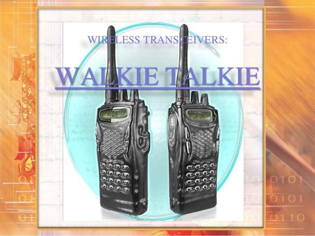 WIRELESS TRANSCEIVERS:WALKIE TALKIE