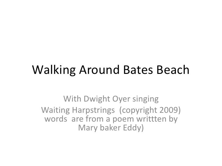 Walking Around Bates Beach<br />With Dwight Oyer singing<br />Waiting Harpstrings  (copyright 2009) words  are from a poem...