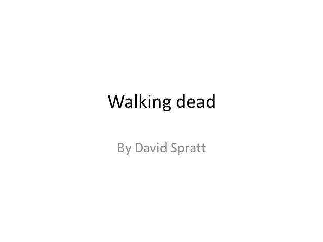 Walking Dead Powerpoint Walking Dead by David Spratt
