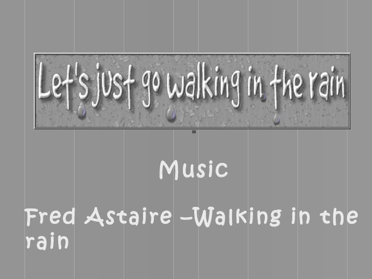 Fred Astaire –Walking in the rain Music