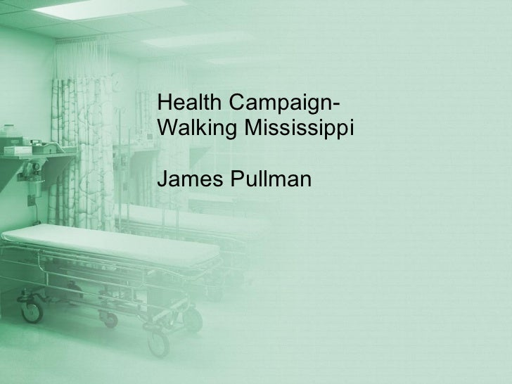 Walking Mississippi-A Suggested Health Campaign Against Obesity