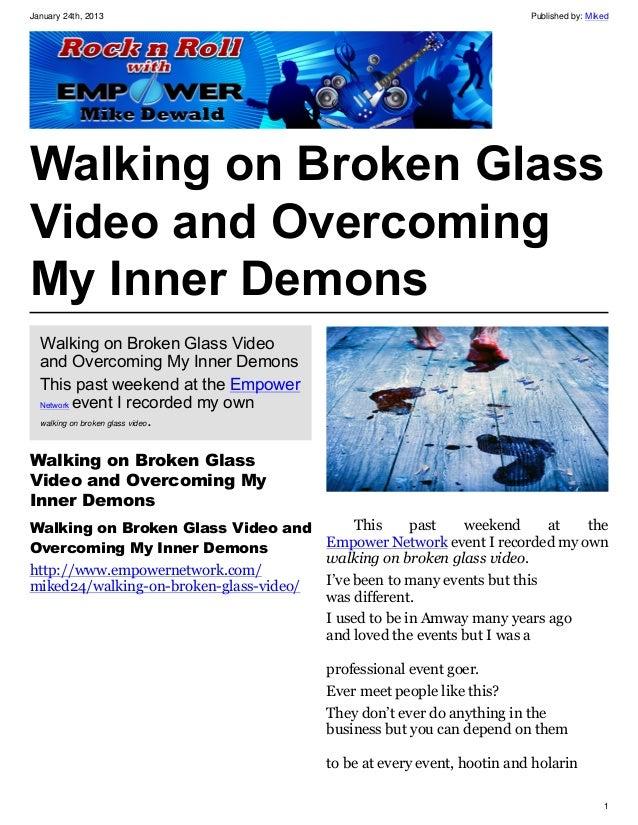 Walking on broken glass video and overcoming my inner demons