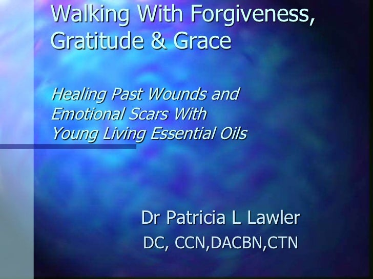 Walking with Forgiveness, Gratitude, and Grace
