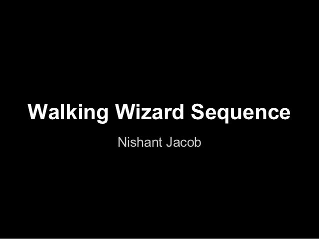 Walking wizardsequence