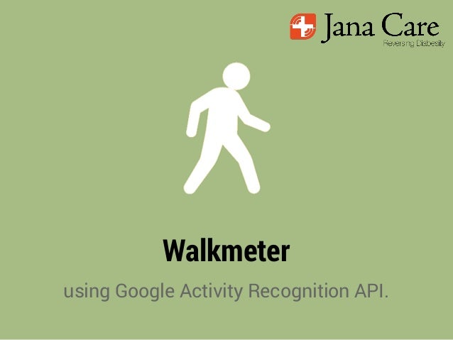 June2013 Meetup : Activity Recognition API - Walkmeter - Michal Depa