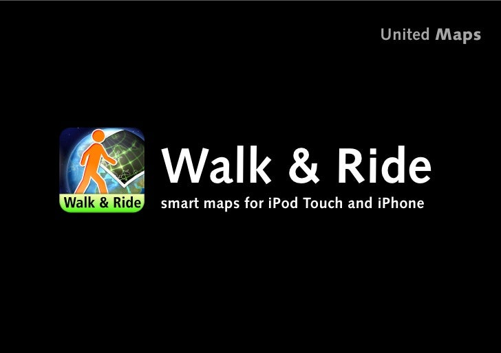 United Maps     Walk & Ride smart maps for iPod Touch and iPhone                                            1
