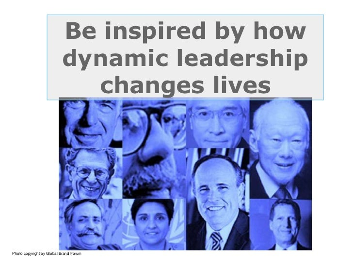 Be inspired by how dynamic leadership changes lives <br />Photo copyright by Global Brand Forum<br />