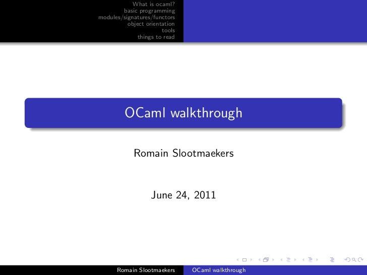 What is ocaml?        basic programmingmodules/signatures/functors          object orientation                       tools...