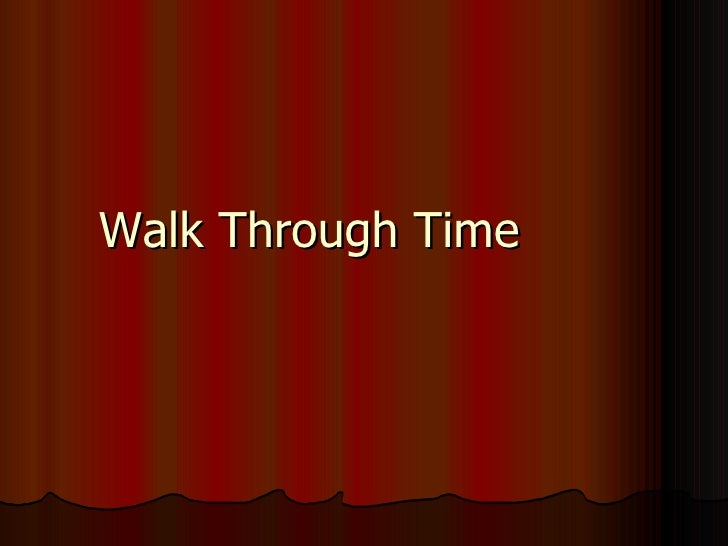 Walk Through Time