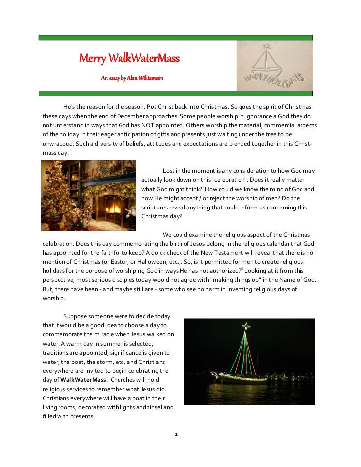 Merry WalkWaterMass                      An essay by Alan Williamson        Hes the reason for the season. Put Christ back...
